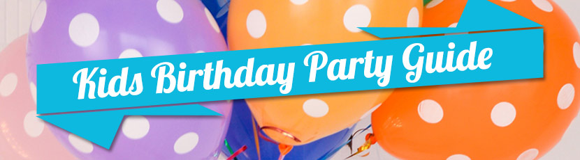 Kids Birthday Party Guide
